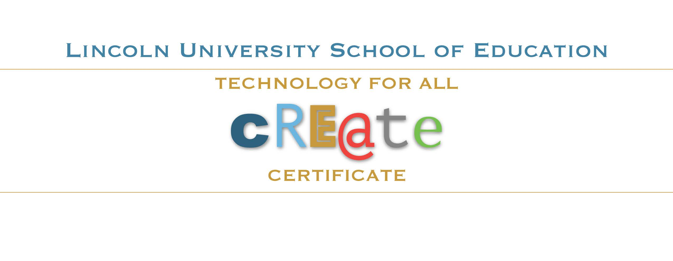 Lincoln University School of Education's advertisement/banner for the CREATE certificate and Technology for All